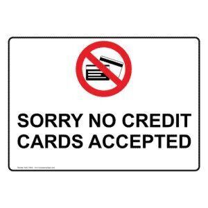 CREDIT CARDS NOT ACCEPTED FOR PAYMENT